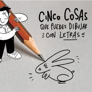 Cinco cosas que puedes dibujar con letras
