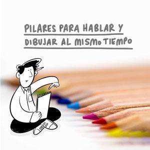 Los pilares para hablar y dibujar al mismo tiempo